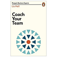 Coach Your Team (Penguin Business Experts Series)