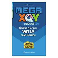 Mega XOY Học Nhanh Phương Pháp Giải Nhanh Vật Lý Trắc Nghiệm (Sổ Tay Nhỏ Gọn)