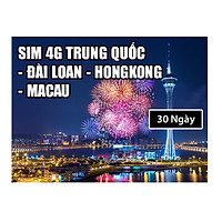 Sim 4G Du Lịch Trung Quốc - Đài Loan - Hongkong - Macau Tại Việt Nam
