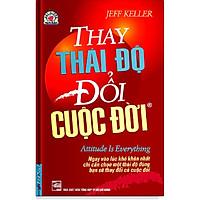 Sách - Thay Thái Độ Đổi Cuộc Đời 1 - First News