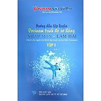 Hướng Dẫn Tập Luyện Vovinam Trình Độ Sơ Đẳng Nhập Môn - Lam Đai Tập 1