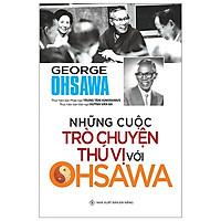 Những Cuộc Trò Chuyện Thú Vị Với Ohsawa