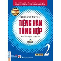 Giáo Trình Tiếng Hàn Tổng  Hợp Dành Cho Người Việt Nam - Sơ Cấp 2 - Phiên Bản Mới In Màu
