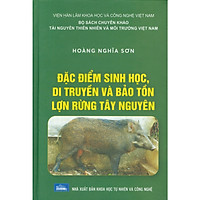 Đặc Điểm Sinh Học, Di Truyền Và Bảo Tồn Lợn Rừng Tây Nguyên