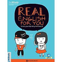 Real English For You - Tự Học Giao Tiếp Tiếng Anh Thực Tế ( tặng kèm bút tạo hình ngộ nghĩnh )