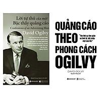 Combo  David Ogilvy: Lời Tự Thú Của Một Bậc Thầy Quảng Cáo + Quảng Cáo Theo Phong Cách Ogilvy