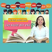 Khóa Học Tự Học Tiếng Anh Cho Người Bắt Đầu