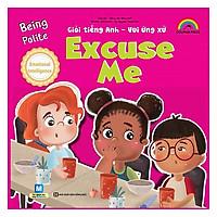 Giỏi Tiếng Anh - Vui Ứng Xử - Excuse Me(Tặng kèm Booksmark)