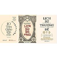 combo 3 cuốn: Mười Tôn Giáo Lớn Trên Thế Giới + Lịch Sử Do Thái + Lịch Sử Thượng Đế