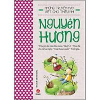 Những Truyện Hay Viết Cho Thiếu Nhi - Nguyên Hương (Tái Bản 2020)