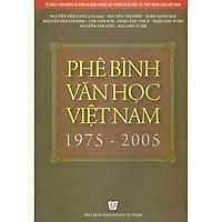 Phê Bình Văn Học Việt Nam 1975 - 2005