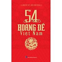 54 Vị Hoàng Đế Việt Nam (2019)