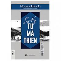 Sử Ký Tư Mã Thiên - Nguyễn Hiến Lê  (Tặng Bookmark độc đáo)