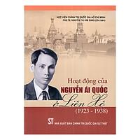 Hoạt Động Của Nguyễn Ái Quốc Ở Liên Xô (1923 - 1938)