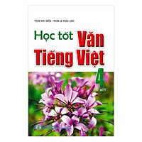 Học Tốt Văn Tiếng Việt 4 Tập 1