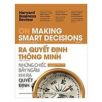 HBR On Making Smart Decisions - Ra Quyết Định Thông Minh ( tặng kèm bookmark tuyệt đẹp )