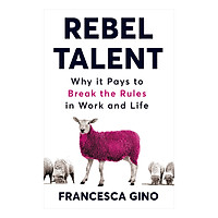 Rebel Talent: Why it Pays to Break the Rules at Work and in Life (Paperback)