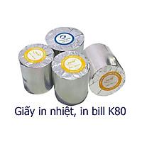 Giấy in bill, in nhiệt K80, Thùng 100 cuộn