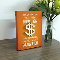 Tranh in để bàn canvas tạo động lực Cocopic OFVDB012 Đừng chăm chăm vào việc kiếm tiền
