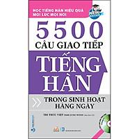 5500 Câu Giao Tiếp Tiếng Hàn Trong Sinh Hoạt Hằng Ngày (Tái Bản)