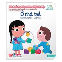 Cuốn sách giúp bé làm quen với ngoại ngữ:  Sách Chuyển Động - Song Ngữ A-V: Ở Nhà Trẻ