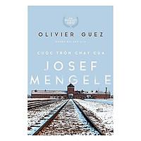 Một cuốn sách càng đọc càng thích thú và hấp dẫn: Cuộc trốn chạy của Josef Mengele
