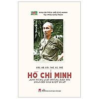 Bác Hồ Với Thế Hệ Trẻ - Hồ Chí Minh Anh Hùng Giải Phóng Dân Tộc Nhà Văn Hóa Kiệt Xuất