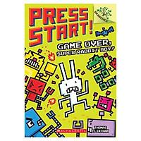Press Start! Book 1: Game Over Super Rabbit Boy