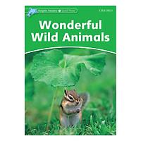 Oxford Dolphin Readers Level 3: Wonderful Wild Animals