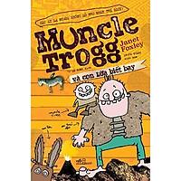 Sách - Muncle Trogg và con lừa biết bay (tặng kèm bookmark thiết kế)