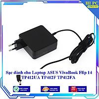 Sạc dành cho Laptop ASUS VivoBook Flip 14 TP412UA TP412F TP412FA - Hàng Nhập khẩu