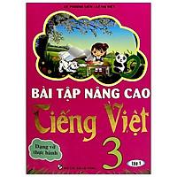 Bài Tập Nâng Cao Tiếng Việt Lớp 3 - Tập 1 - Dạng Vở Thực Hành