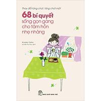 68 Bí Quyết Sống Gọn Gàng Cho Tâm Hồn Nhẹ Nhàng