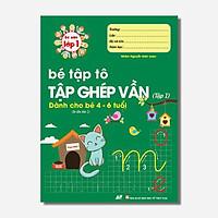Sách - Bé Tập Tô Tập Ghép Vần Tập 1 Dành Cho Bé 4 - 6 Tuổi
