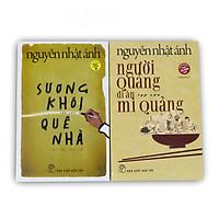 Nguyễn Nhật Ánh chọn lọc: Sương khói quê nhà - Người Quảng đi ăn mì Quảng