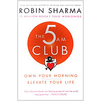 The 5 AM Club: Own Your Morning - Elevate Your Life (15 Million Books Sold Worldwide)
