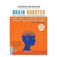 Brain Booster - Nghe Phản Xạ Tiếng Anh Bằng Công Nghệ Sóng Não Để Nói Tiếng Anh Thành Công Sau 30 Ngày Dành Cho Người Mất Gốc(Tặng kèm Booksmark)