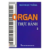 Organ Thực Hành (Tập 3)