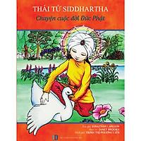 Thái tử Siddhartha Chuyện cuộc đời Đức Phật