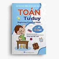 Toán Tư duy - Beginning Creative Math (Dành cho bé 4-6 tuổi/Song ngữ Việt - Anh)