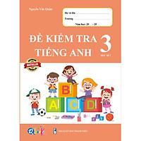Đề Kiểm Tra Tiếng Anh 3 - Tập 1