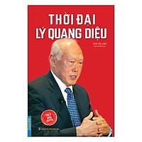 Thời Đại Lý Quang Diệu (Bìa Mềm)