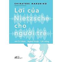 Sách - Lời Của Nietzsche Cho Người Trẻ (Tập 2) (tặng kèm bookmark thiết kế)