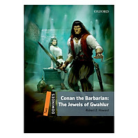 Oxford Dominoes Level 2: Conan The Barbarian: Jewels Of Gawahlur