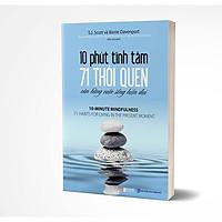 10 phút tĩnh tâm – 71 thói quen cân bằng cuộc sống hiện đại ( tặng kèm bút chì siêu xinh  )