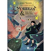 Xứ Nevermoor Diệu Kỳ - Morrigan Và Bệnh Dịch Trống Rỗng