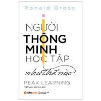 Người Thông Minh Học Tập Như Thế Nào - Peak Learning ( Tặng Bookmark Tuyệt Đẹp )