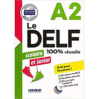 Le DELF Scolaire Et Junior 100% Réussite A2 - Livre + CD