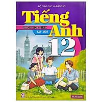Tiếng Anh 12 - Tập 1 - Sách Học Sinh (2021)