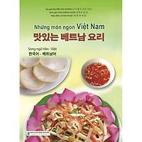 Những Món Ngon Việt Nam (Song Ngữ Hàn - Việt) - 맛있는 베트남 요리